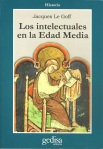 Los intelectuales en la Edad Media Jacques Le Goff Historia