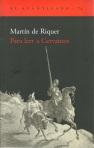 Para leer a Cervantes de Martin de Riquer