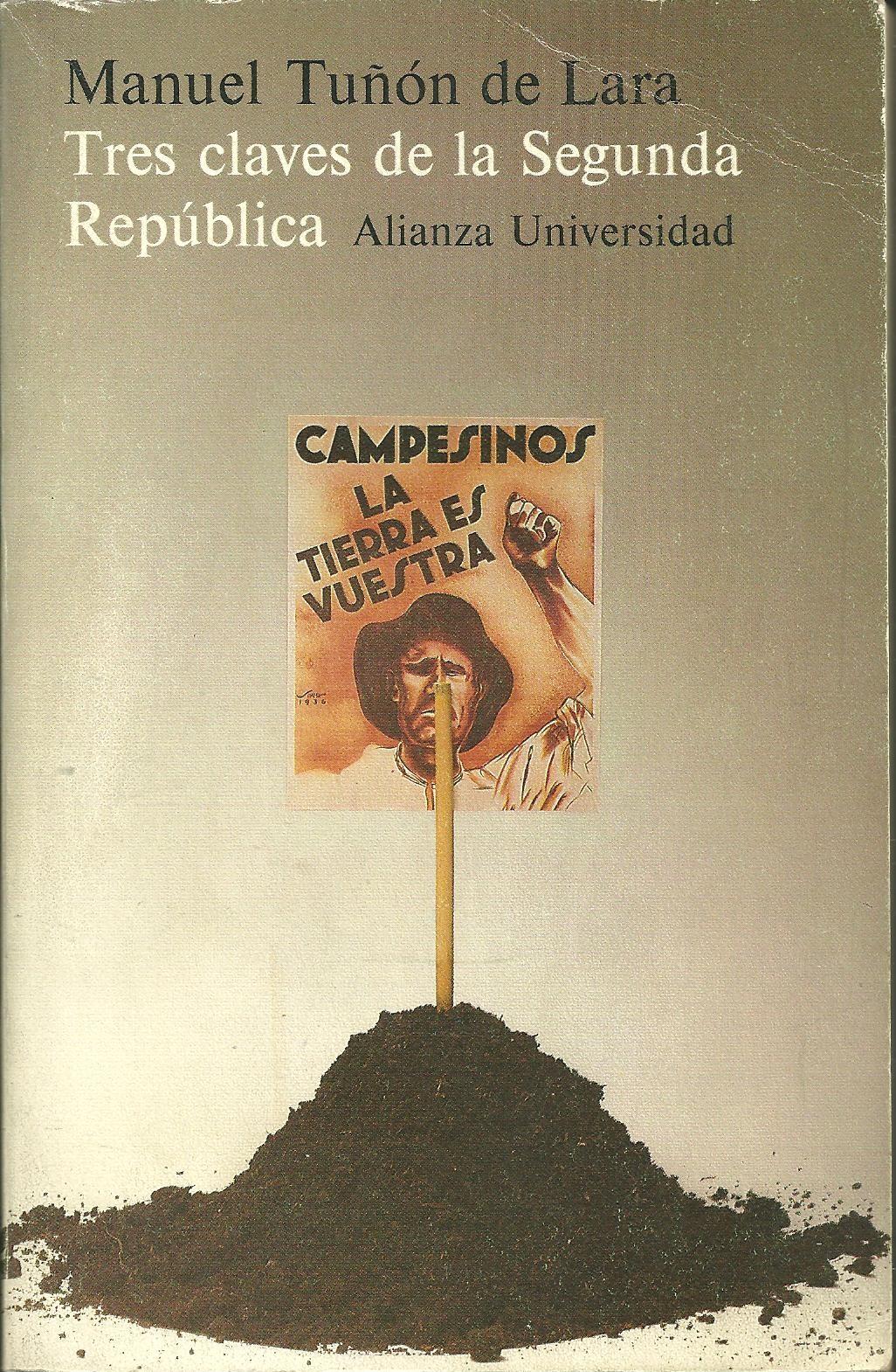 Tres claves de la Segunda República de Manuel Tuñón de Lara en nuestro catálogo.